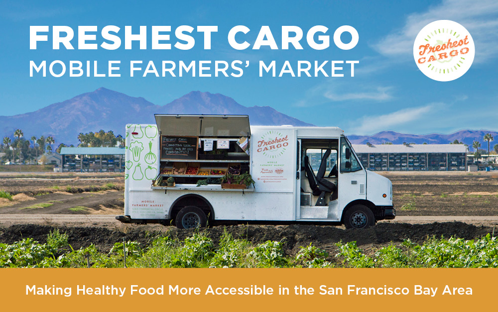 Mobile Farmers Market Freshest Cargo by Fresh Approach Downtown Antioch Tuesdays