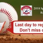 Last Day to Register for 2018 Spring Baseball & Softball