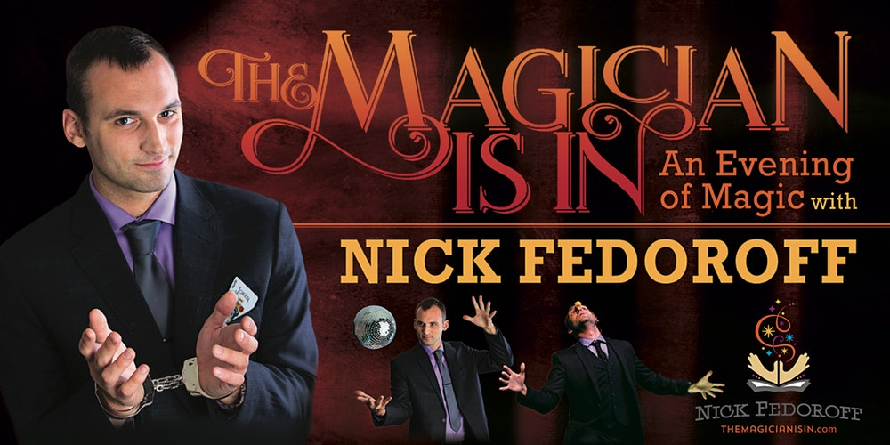 The Magician Is In Nick Fedoroff