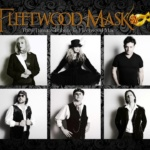 Fleetwood Mask The Ultimate Tribute To Fleetwood Mac