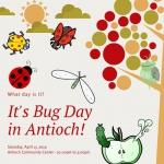 It's Bug Day in Antioch