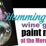 Thursday Night Humming Bird Wine Glass Paint Night!
