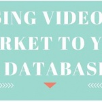 Using Video to Market To Your Database