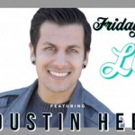Friday Night Live with Dustin Heer