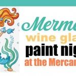 Thursday Night Mermaid Wine Glass Paint Night!
