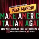 Mike Marino's Make America Italian Again 2019 World Comedy Tour