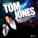 Celebrating Tom Jones Starring David Burnham